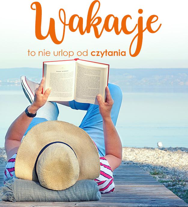 wakacje to nie urlop od czytania